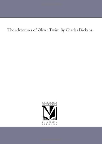 The Adventures of Oliver Twist: Dickens, Charles