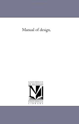 Manual of design,: Michigan Historical Reprint