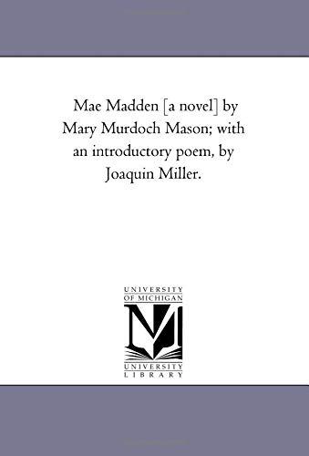 Mae Madden [A Novel] by Mary Murdoch: Mary Murdoch Mason