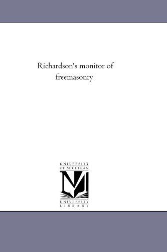 Richardson s Monitor of Free-Masonry; Being a: Jabez Richardson