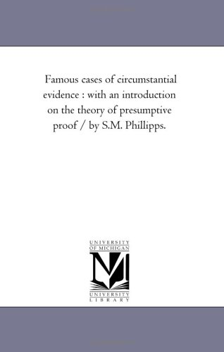 Famous Cases of Circumstantial Evidence: With an: Samuel March Phillips