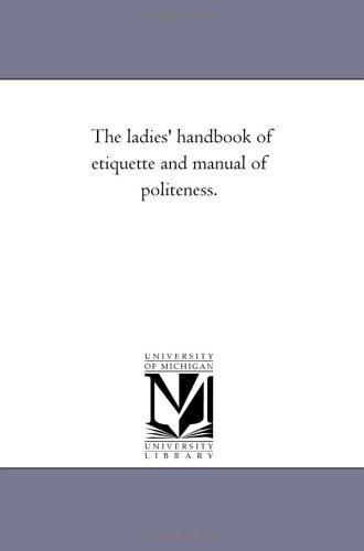 The ladies' handbook of etiquette and manual: Michigan Historical Reprint