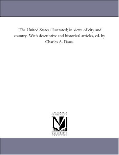 9781425518882: The United States illustrated; in views of city and country. With descriptive and historical articles, ed. by Charles A. Dana.: Vol. 2: The West