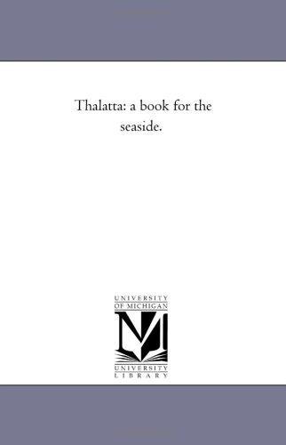 Thalatta: a book for the seaside.: Michigan Historical Reprint Series