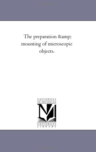 9781425519391: The Preparation and Mounting of Microscopic Objects.