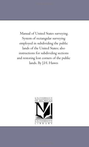 Manual of United States surveying. System of: Series, Michigan Historical