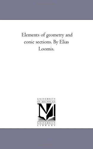 9781425520823: Elements of geometry and conic sections. By Elias Loomis.