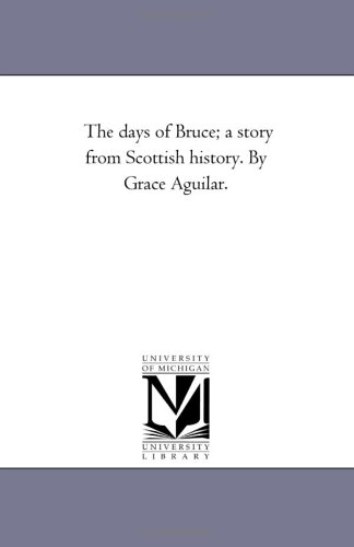 The Days of Bruce; A Story from: Grace Aguilar
