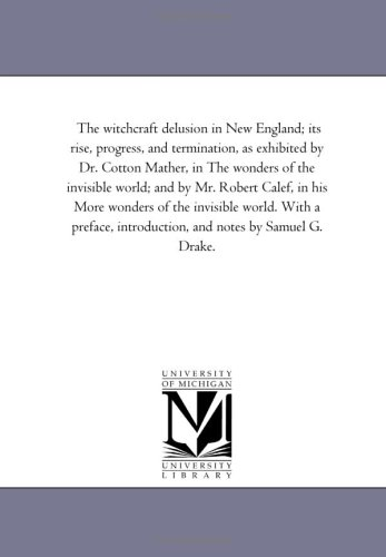 9781425521509: The witchcraft delusion in New England
