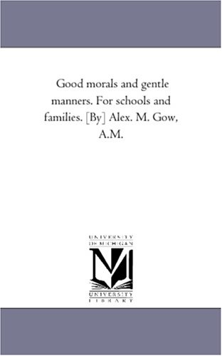 Good Morals and Gentle Manners. for Schools: Alexander Murdoch Gow