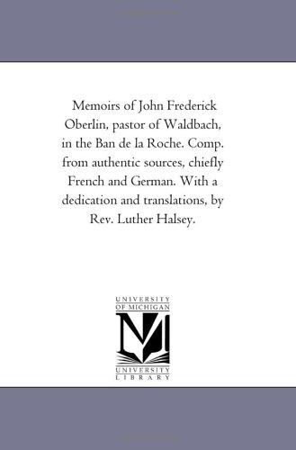 Memoirs of John Frederick Oberlin, Pastor of: Rev Luther Halsey