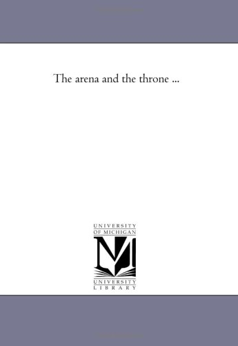 The arena and the throne .
