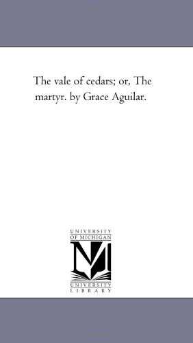 The vale of cedars; or, The martyr.: Michigan Historical Reprint
