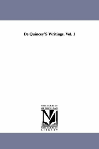 de Quinceys Writings: Confessions of an English Opium-Eater, and Suspiria de Profundis