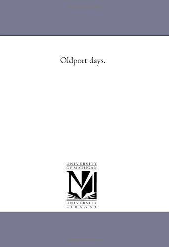 Oldport Days.: Thomas Wentworth Higginson
