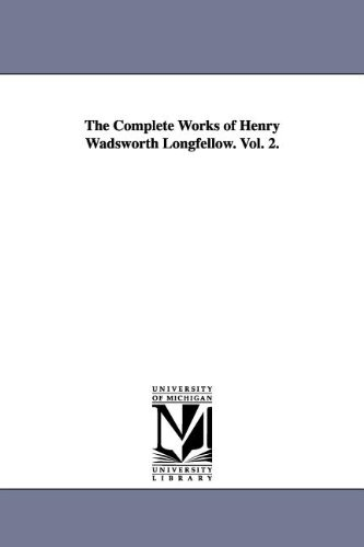 9781425527341: The Complete Works of Henry Wadsworth Longfellow