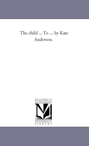 The Child . Tr. . by Kate: Felix Antoine Philibert