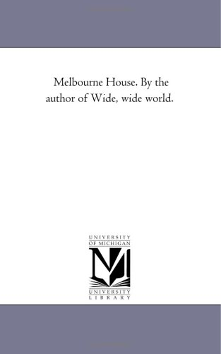 Melbourne House. by the Author of Wide,: Susan Warner