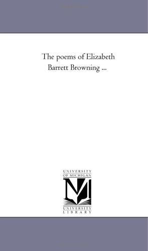 The poems of Elizabeth Barrett Browning .