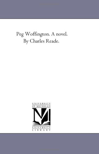 9781425530600: Peg Woffington. A novel. By Charles Reade.