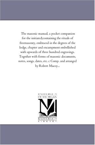 The masonic manual, a pocket companion for: Michigan Historical Reprint