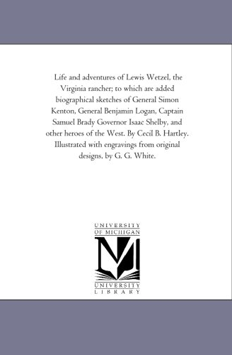 Life and Adventures of Lewis Wetzel, the: Cecil B Hartley