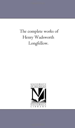 9781425532017: The complete works of Henry Wadsworth Longfellow.