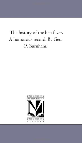 The history of the hen fever. A humorous record. By Geo. P. Burnham.