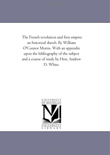 The French revolution and first empire: an: Michigan Historical Reprint
