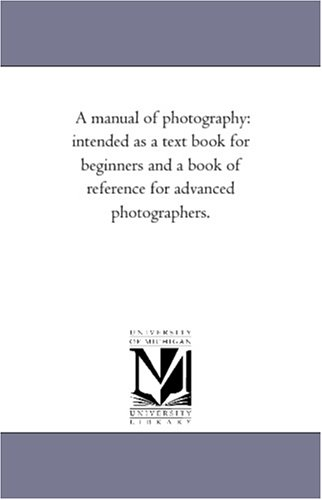 A Manual of Photography: Intended as a: Mathew Carey Lea