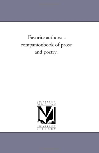 Favorite Authors: A Companion-Book of Prose and: none)