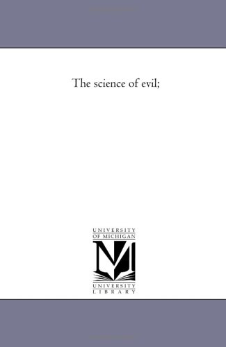 The science of evil;: Michigan Historical Reprint Series