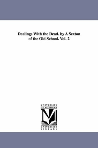 9781425536947: 2: Dealings with the dead. By a sexton of the old school.