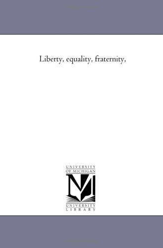 9781425537173: Liberty, Equality, Fraternity,