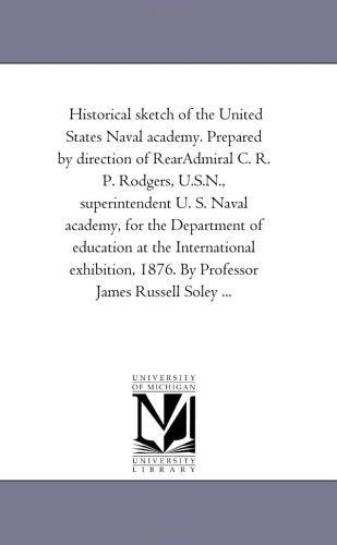 9781425537562: Historical sketch of the United States Naval academy