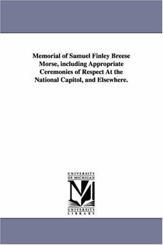 Memorial of Samuel Finley Breese Morse, Including: None