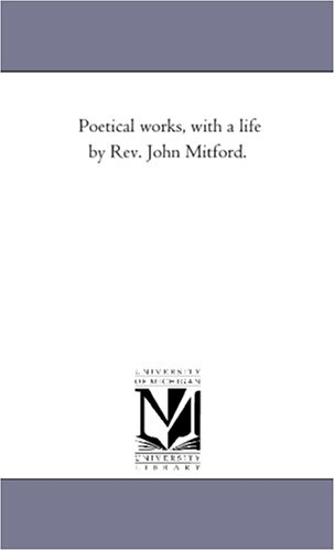 Poetical Works, with a Life by REV. John Mitford. Vol. 2