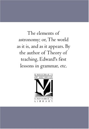 The Elements of Astronomy; Or, the World: Anna Cabot Lowell