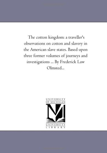 9781425540661: The cotton kingdom: a traveller's observations on cotton and slavery in the American slave states. Based upon three former volumes of journeys and investigations ... ... By Frederick Law Olmsted...: V