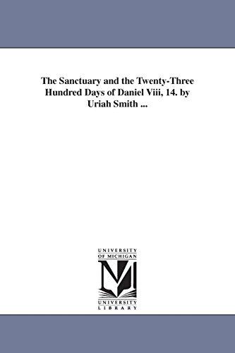 9781425540715: The Sanctuary and the Twenty-Three Hundred Days of Daniel Viii, 14. by Uriah Smith ...: 14