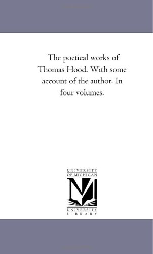 The poetical works of Thomas Hood. With: Michigan Historical Reprint