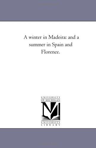 A Winter in Madeira: and A Summer: John a (John