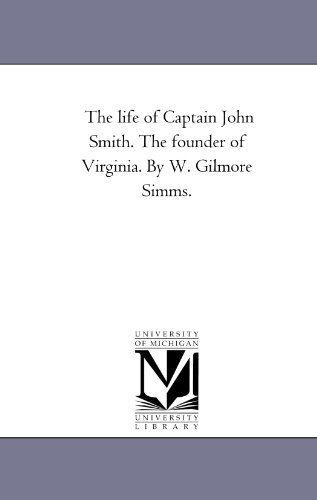 9781425543358: The life of Captain John Smith. The founder of Virginia. By W. Gilmore Simms.