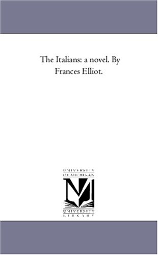 The Italians: A Novel. by Frances Elliot.