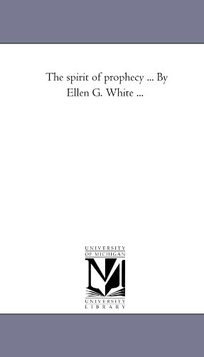 9781425544775: The spirit of prophecy . . . By Ellen G. White . . .