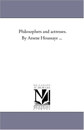 Philosophers and Actresses. by Arsene Houssaye Avol. 2