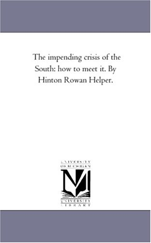 9781425545413: The impending crisis of the South: how to meet it. By Hinton Rowan Helper.