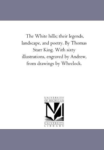 9781425545864: The White Hills: Their Legends, Landscape, and Poetry