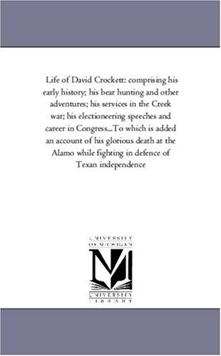 Life of David Crockett, the Original Humorist: Davy Crockett