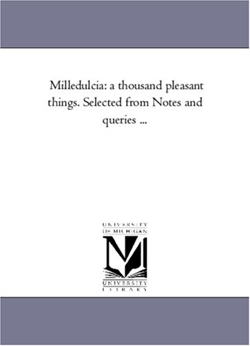 9781425547837: Milledulcia: a thousand pleasant things. Selected from Notes and queries ...